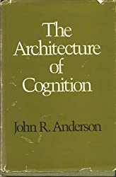 Architecture of Cognition (Cognitive science series)