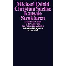 Kausale Strukturen: Einheit und Vielfalt in der Natur und den Naturwissenschaften (suhrkamp taschenbuch wissenschaft)