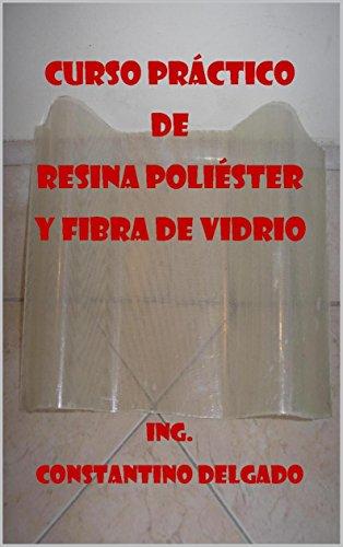 Curso Práctico De Resina Poliéster Y Fibra De Vidrio