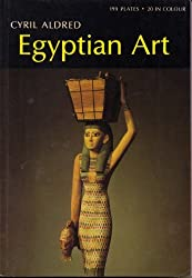 Egyptian art, in the days of the pharaohs, 3100-320 BC (World of art)