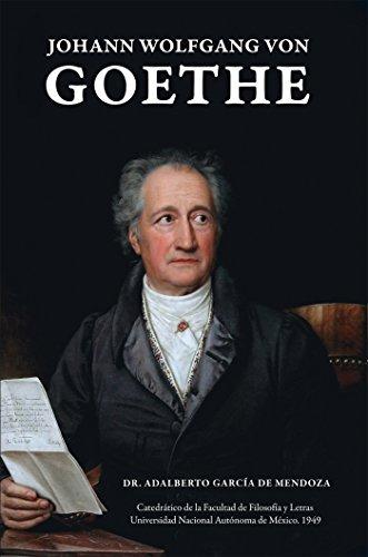 Johann Wolfgang Von Goethe por Dr. Adalberto García de Mendoza