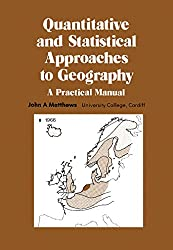 Quantitative and Statistical Approaches to Geography: A Practical Manual (Pergamon Oxford geographics)