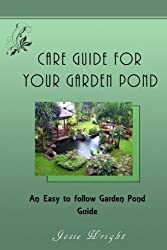 Care Guide for Your Garden Pond: An Easy to follow Garden Pond Guide
