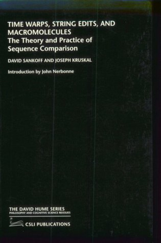 Time Warps, String Edits, and Macromolecules: The Theory and Practice of Sequence Comparison (The David Hume Series) (2000-01-28)