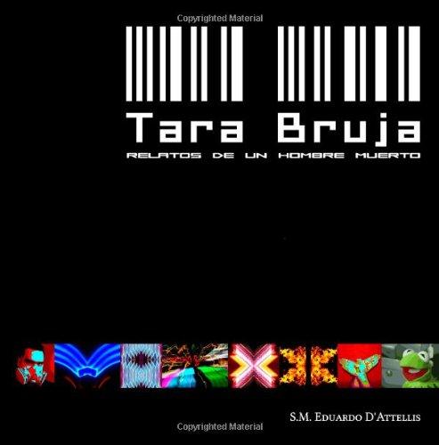Tara Bruja: Relatos de un hombre muerto