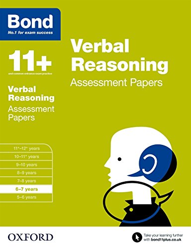 Bond 11+: Verbal Reasoning: Assessment Papers: 6-7 years