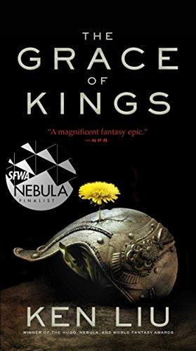 GRACE OF KINGS (The Dandelion Dynasty) por KEN LIU