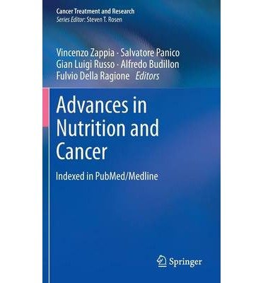 [(Advances in Nutrition and Cancer)] [Author: Vincenzo Zappia] published on (October, 2013)