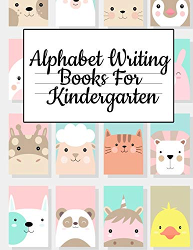 Alphabet Writing Books For Kindergarten: Trace Baby Animal  Words With This Cute Workbook - A-Z Letter Tracing Book & ABC Writing Notebook for Toddlers