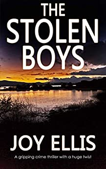 THE STOLEN BOYS a gripping crime thriller with a huge twist by [ELLIS, JOY]