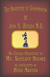 The Adventure of Vanaprastha: An Untold Adventure of Mr. Sherlock Holmes