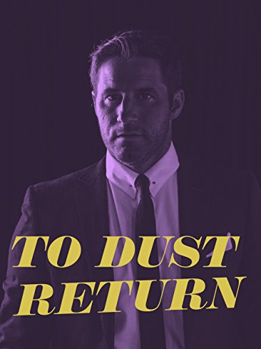 To Dust Return