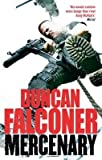 [The Mercenary] (By: Duncan Falconer) [published: July, 2010]