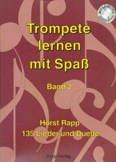 TROMPETE LERNEN MIT SPASS 2 - arrangiert für Trompete, Tenorhorn/Bariton mit CD [Noten / Sheetmusic] Komponist: RAPP HORST