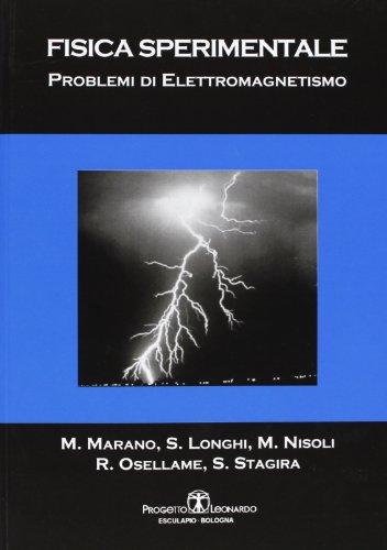 Fisica sperimentale. Problemi di elettromagnetismo