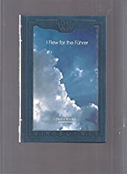 I flew for the Fu?hrer: The story of a German fighter pilot (Wings of war) by Heinz Knoke (1990-11-05)