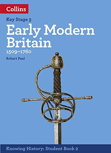 KS3 History Early Modern Britain (1509-1760) (Knowing History) by Robert Peal (2016-08-31)