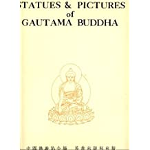 Statues and Pictures of Gautama Buddha.