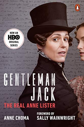 Gentleman Jack (Movie Tie-In): The Real Anne Lister