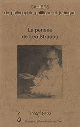 Cahiers de philosophie politique et juridique, tome 23 : La pensée de Léo Strauss