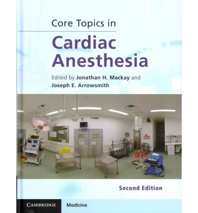 [(Core Topics in Cardiac Anesthesia)] [Author: Jonathan H. Mackay] published on (April, 2012)