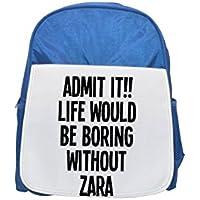 Vida sería aburrido sin Zara impreso Kid s azul mochila,