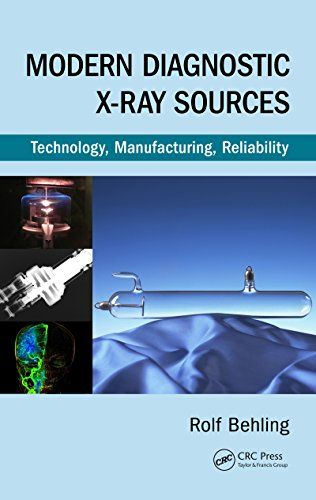 Modern Diagnostic X-Ray Sources: Technology, Manufacturing, Reliability (English Edition)