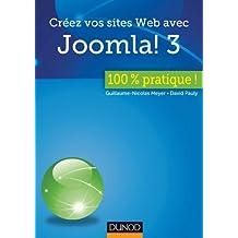 Créez vos sites Web avec Joomla! 3 - 100 % pratique (100% pratique)