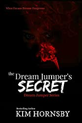 The Dream Jumper's Secret: (A Romantic Suspense/Thriller with Supernatural Elements) (Dream Jumper Series Book 2) (English Edition)