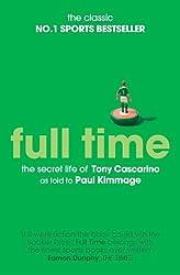 Full Time: The Secret Life Of Tony Cascarino (English Edition)