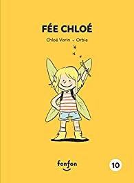 Fée Chloé: Chloé et moi - 10 par Chloé Varin