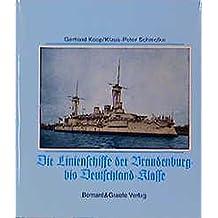 Die Linenschiffe der Brandenburg- bis Deutschland-Klasse.