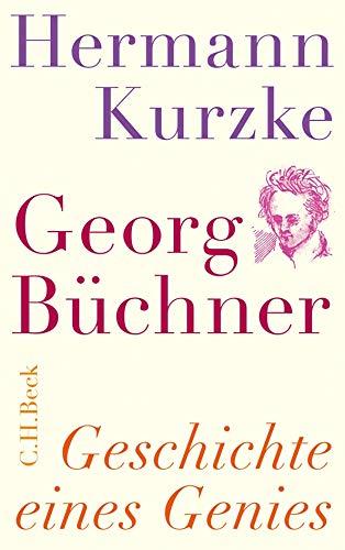 Georg Büchner: Geschichte eines Genies -