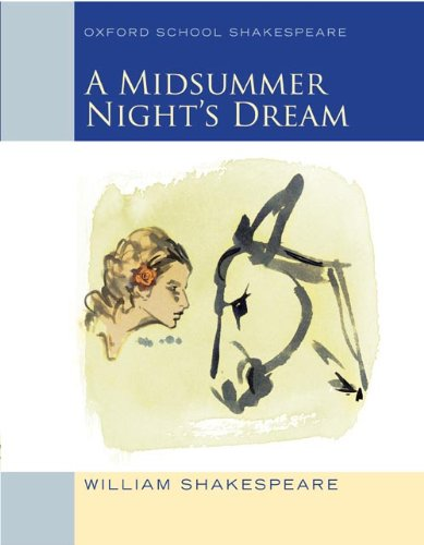 A Midsummer Night's Dream: Oxford School Shakespeare