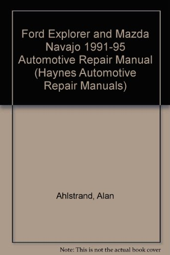 ford-explorer-and-mazda-navajo-1991-95-automotive-repair-manual-haynes-automotive-repair-manuals