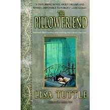 The Pillow Friend Tuttle, Lisa ( Author ) Dec-27-2005 Paperback