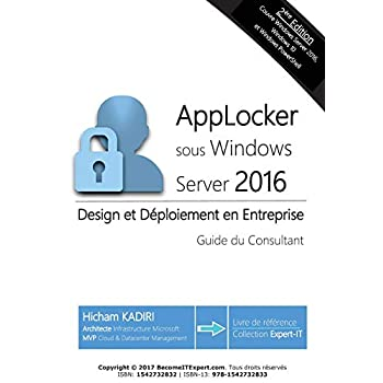 AppLocker Windows Server 2016 - Design et deploiement en Entreprise: Guide du Consultant