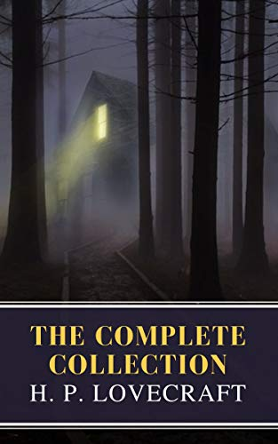 The Complete Collection of H. P. Lovecraft (English Edition)