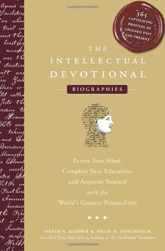 The Intellectual Devotional Biographies: Revive Your Mind, Complete Your Education, and Acquaint Yourself with the World's Greatest Personalities by David S. Kidder (2010-05-11)
