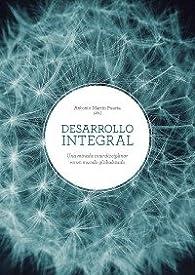 Desarrollo integral: Una mirada interdisciplinar en un mundo globalizado par  Antonio Martín Puerta y otros