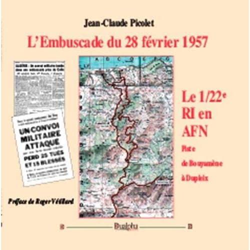 L'Embuscade du 28 février 1957 : Le 1/22e RI en AFN, Piste de Bouyamène à Dupleix
