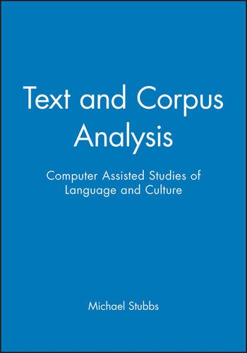 Text and Corpus Analysis: Computer-Assisted Studies of Language and Culture: Computer Assisted Studies of Language and Institutions (Language in Society)