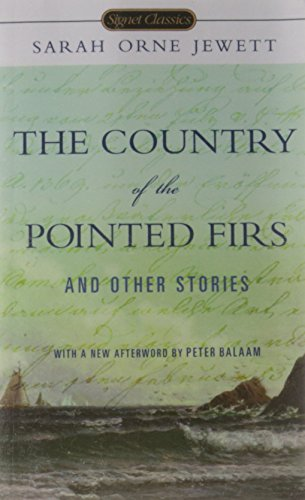 The Country of Pointed Firs and Other Stories (Signet Classics (Paperback))