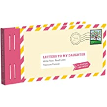 Letters to My Daughter: Write now. Read later. Treasure Forever