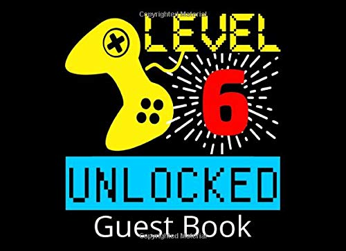 Level 6 Unlocked Guest Book: 6th Birthday Party Guestbook and Keepsake Book for 6 Year Olds