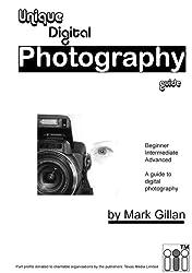 Unique Digital Photography Guide