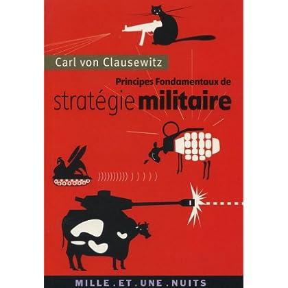 Principes fondamentaux de stratégie militaire (La Petite Collection t. 514)