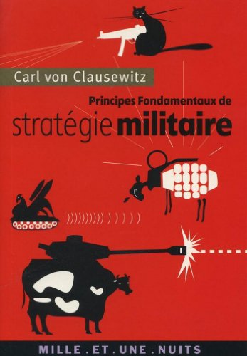 Principes fondamentaux de stratégie militaire (La Petite Collection t. 514) par Carl von Clausewitz