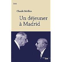 Un déjeuner à Madrid de Claude Serillon