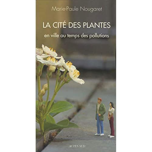 La cité des plantes : En ville au temps des pollutions